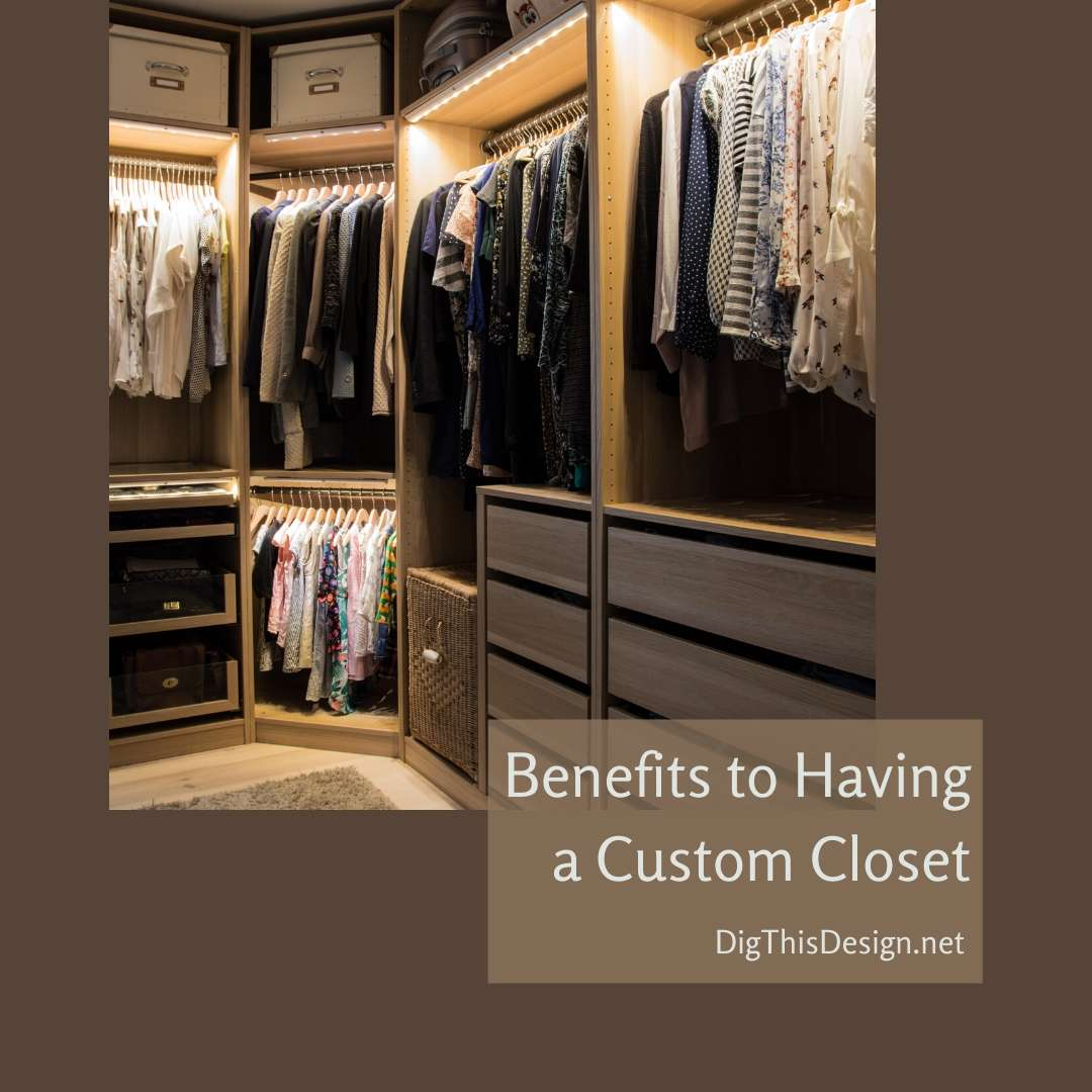 Benefits to Having a Custom Closet
