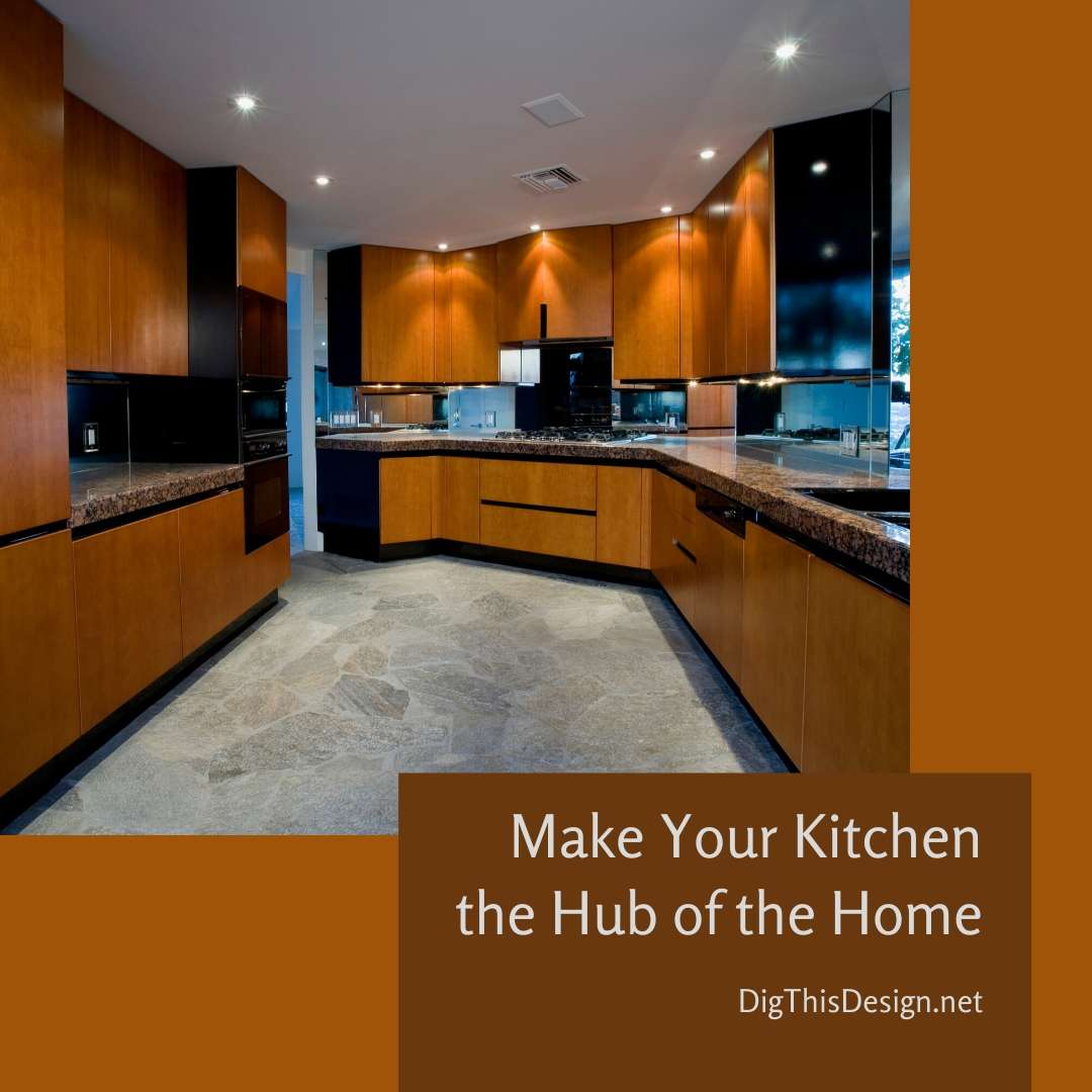 Make Your Kitchen the Hub of the Home