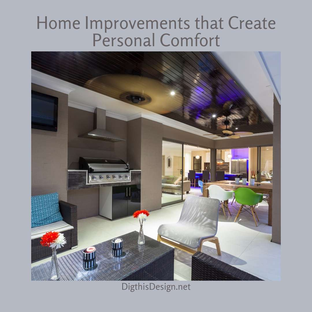 Home Improvements that Create Personal Comfort