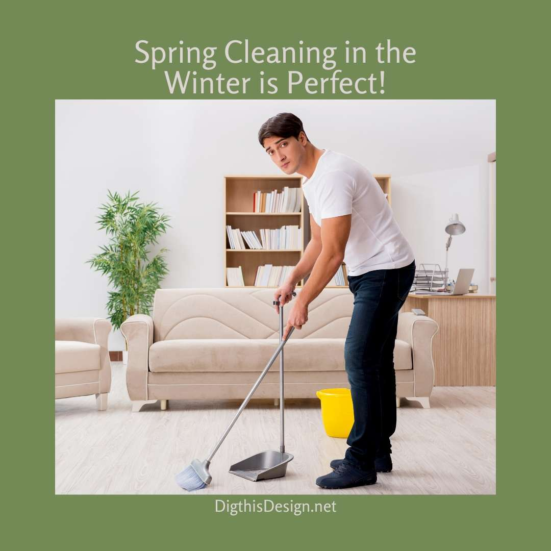 Spring Cleaning in the Winter