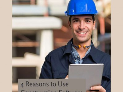 The 4 Reasons You Need Construction Software