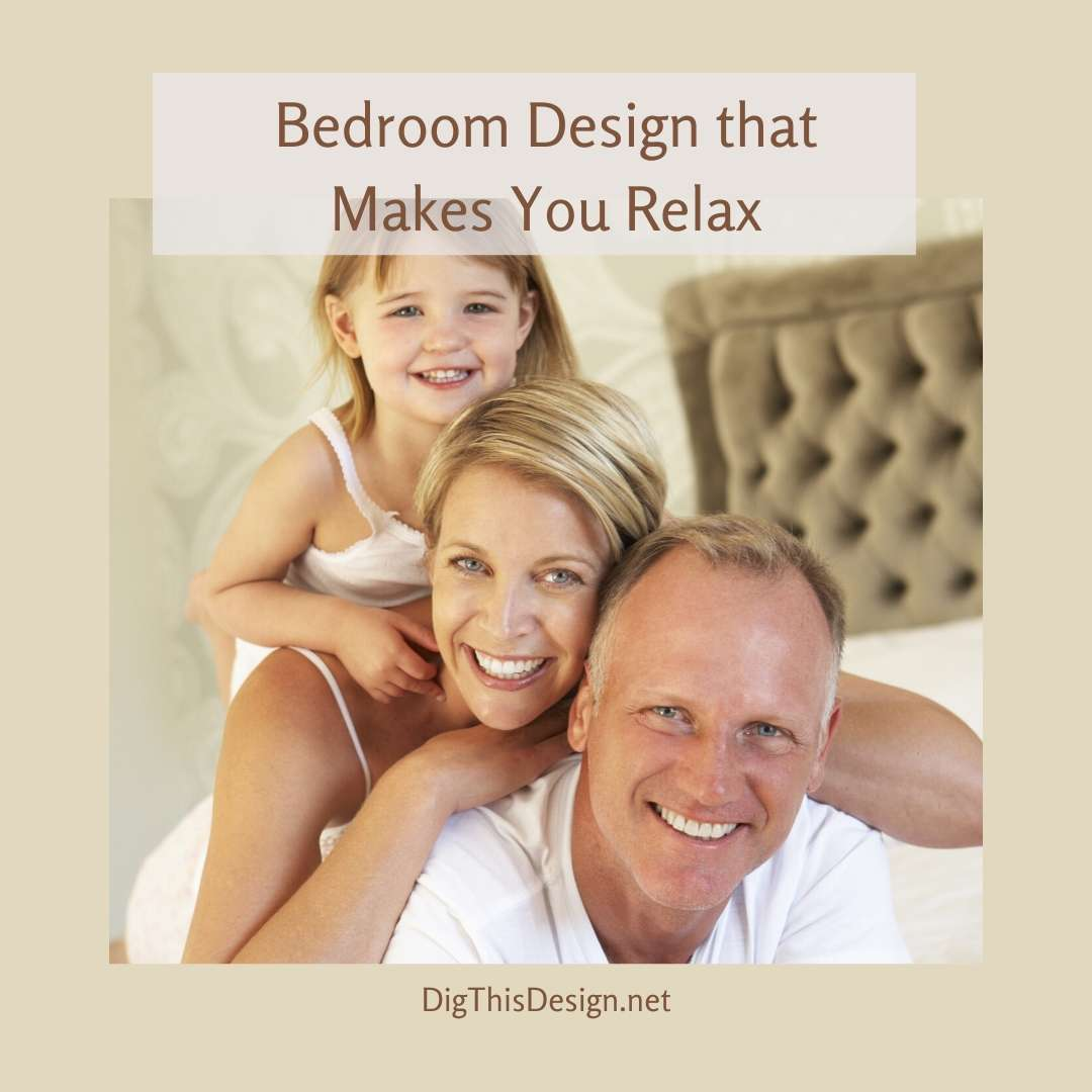 Bedroom Design that Makes You Relax