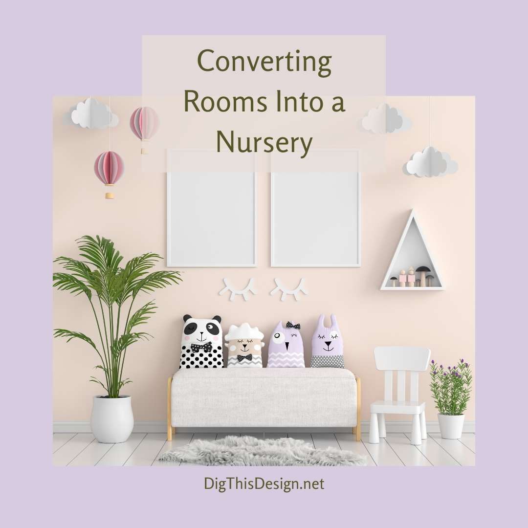 Converting Rooms into a Nursery