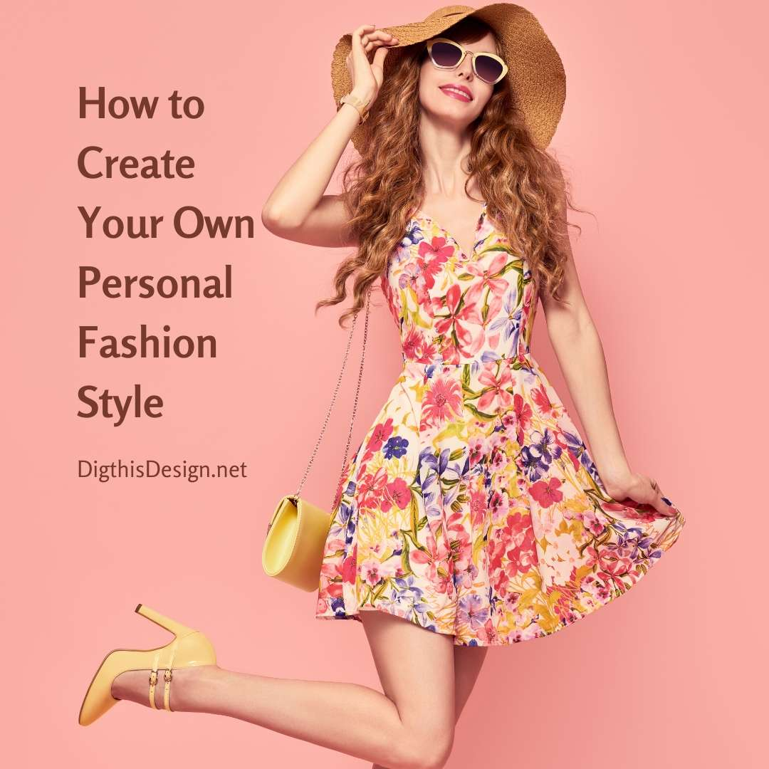 How to Create Your Own Personal Fashion Style