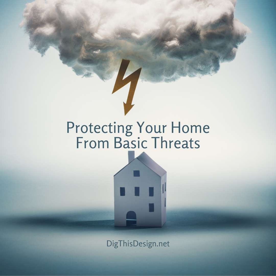 Protecting Your Home From Basic Threats