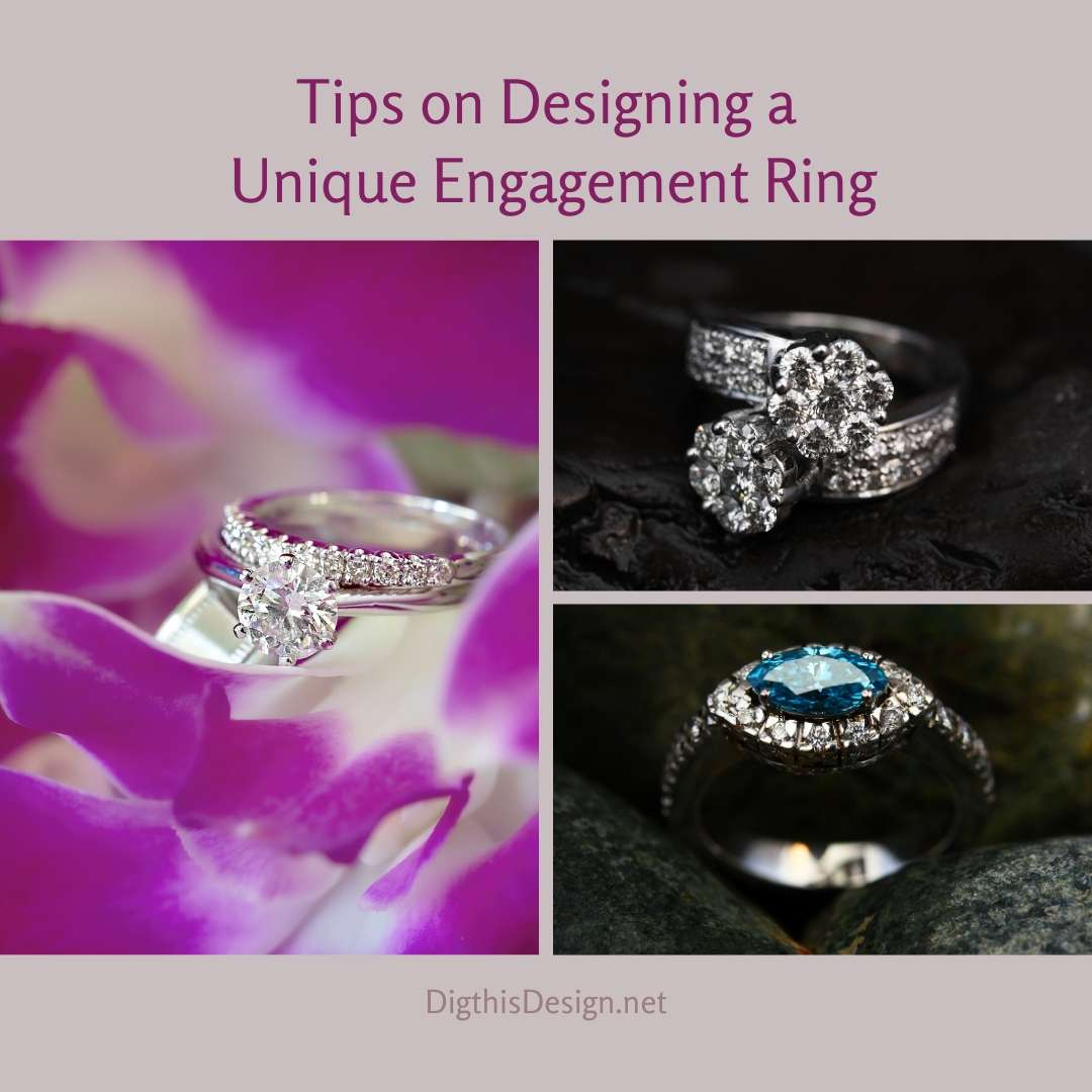 Tips on Designing a Unique Engagement Ring