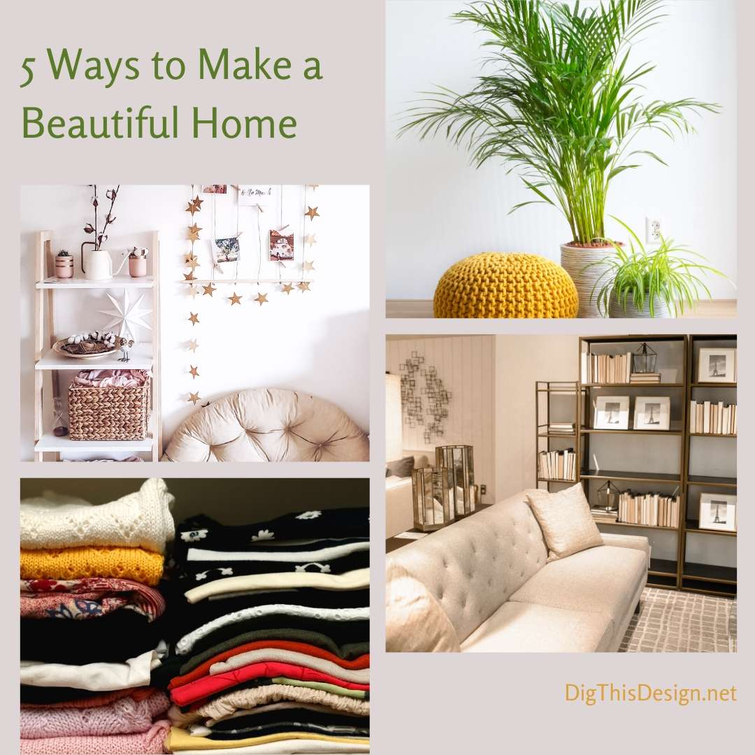 5 Ways to Make a Beautiful Home