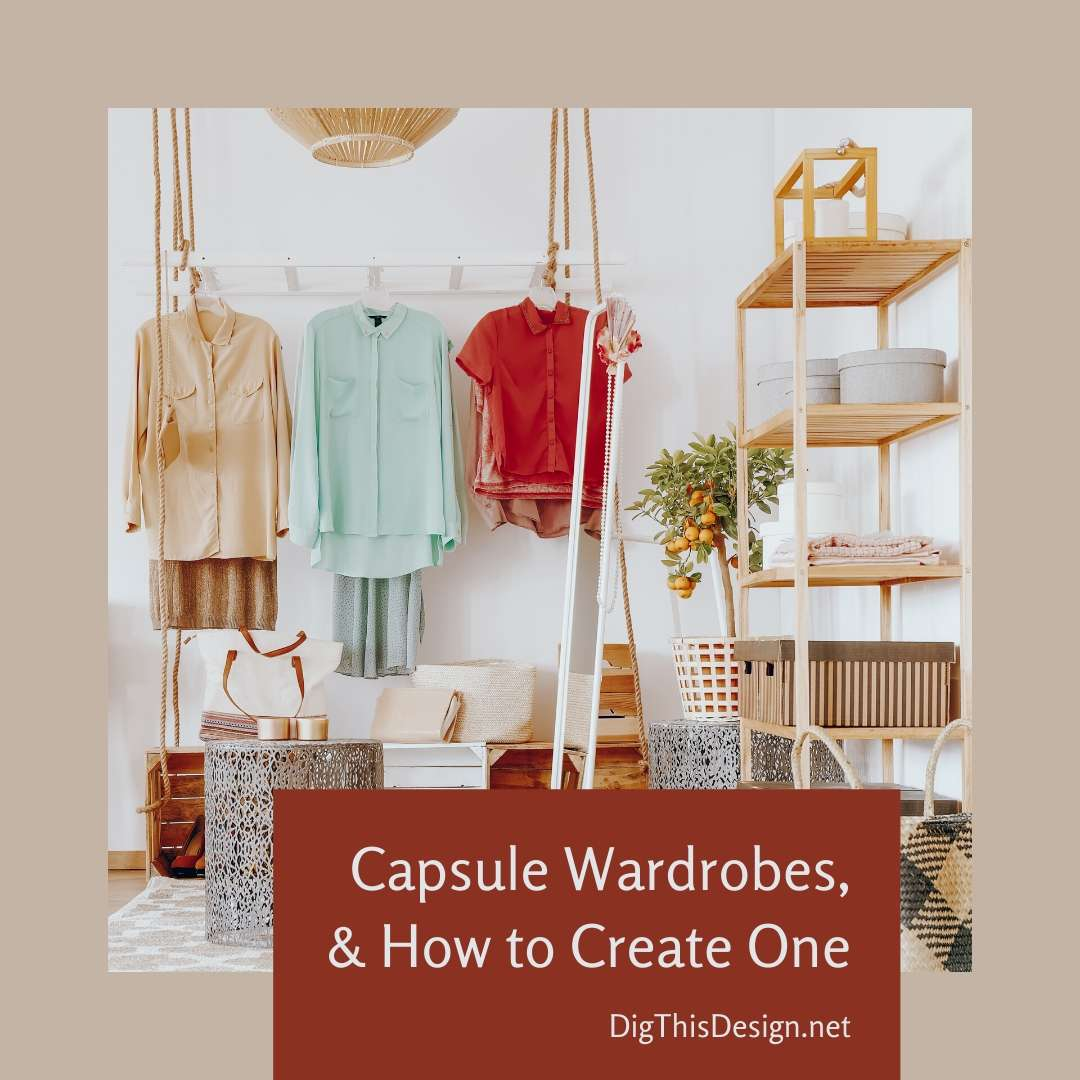Capsule Wardrobes, and How to Create One