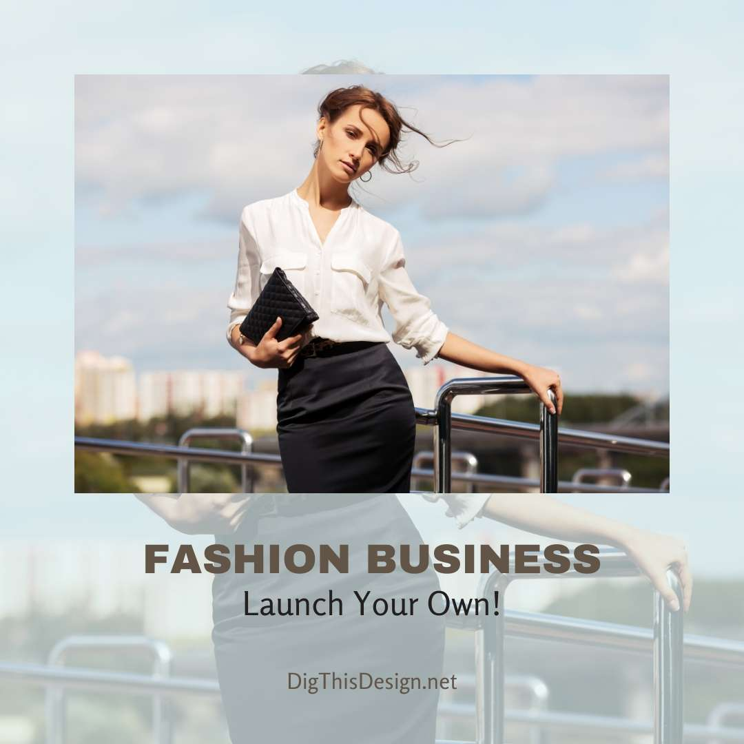 Tips to Launch Your Own Fashion Business