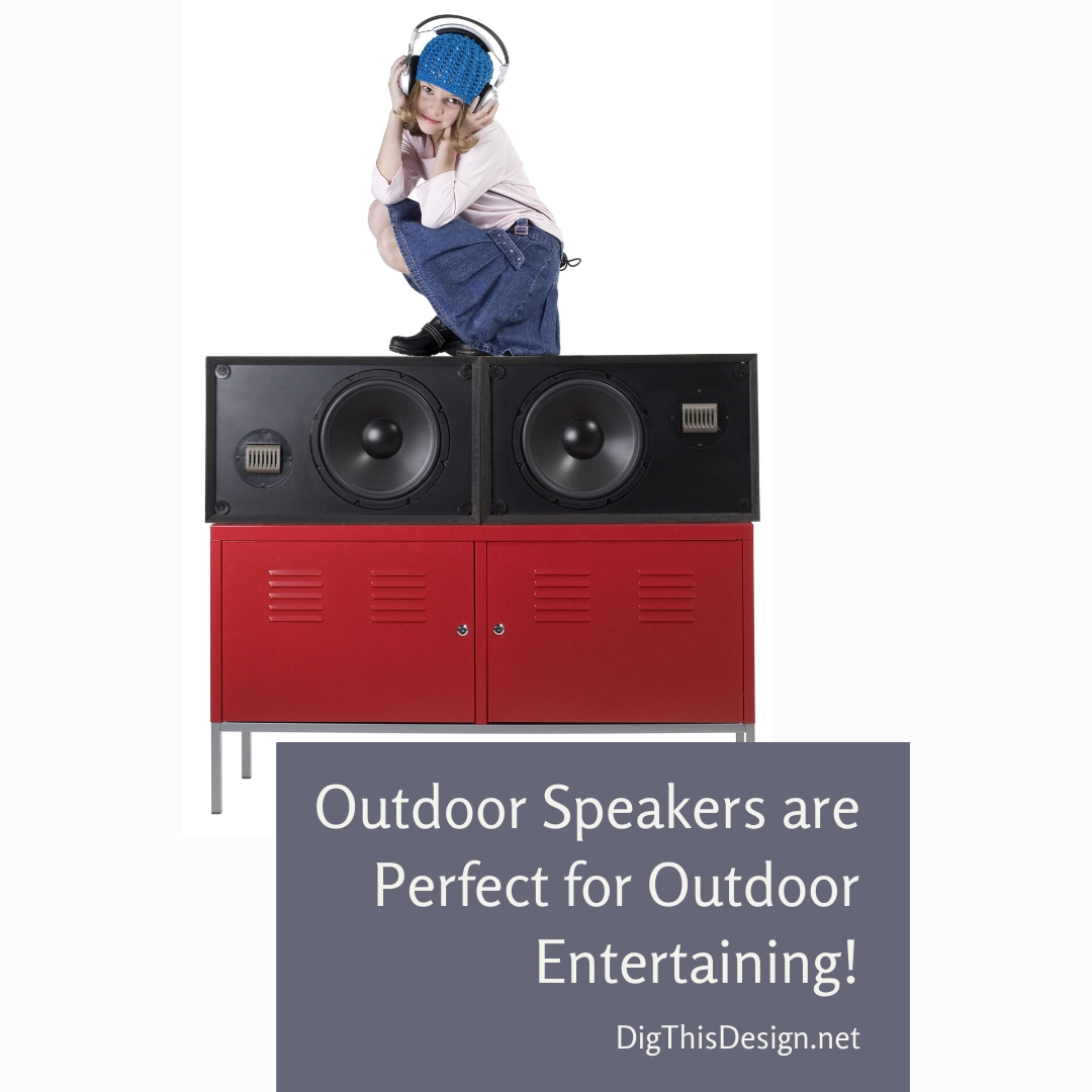 Outdoor Speakers are Perfect for Outdoor Entertaining!