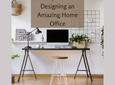Tips For Designing an Amazing Home Office