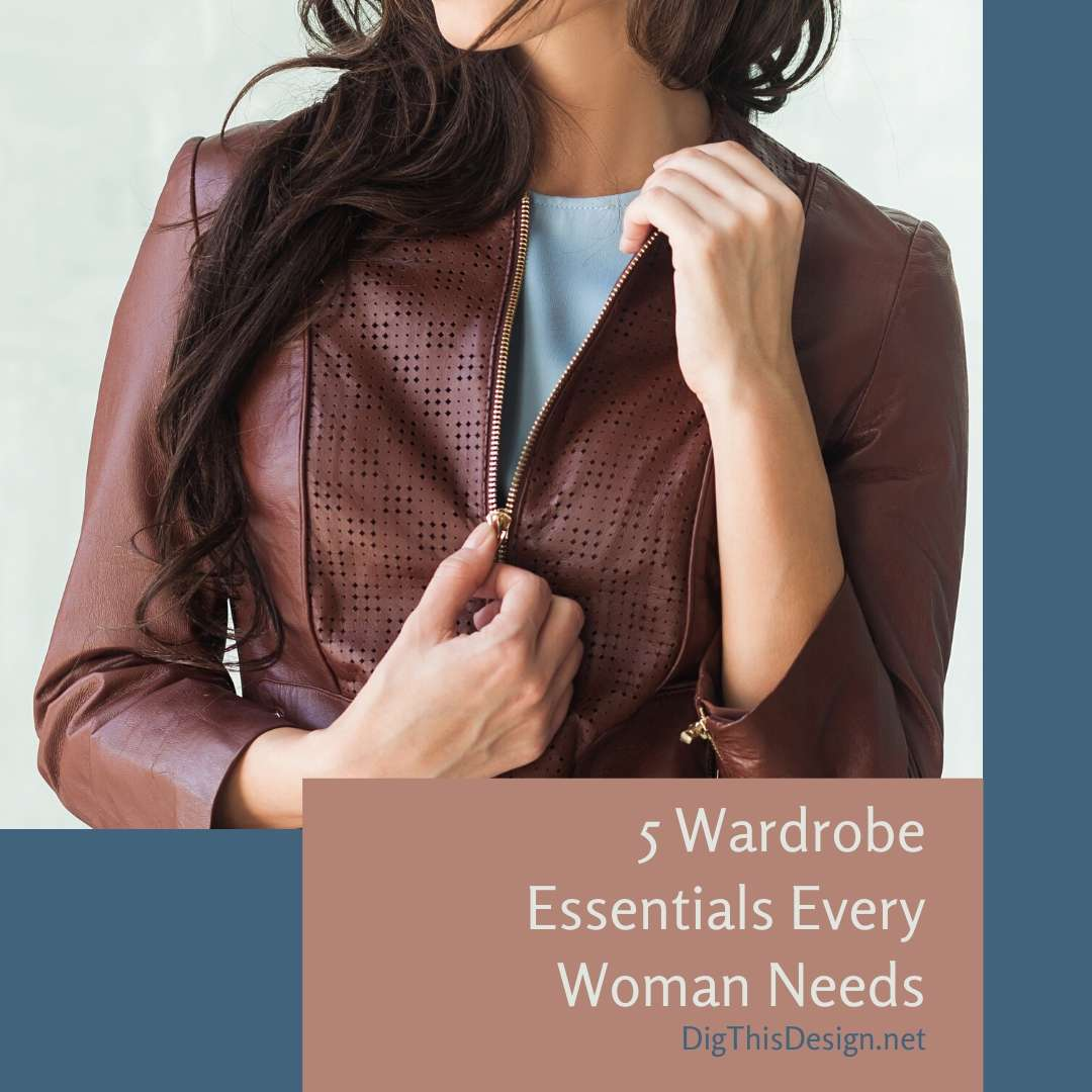 5 Wardrobe Essentials Every Woman Needs
