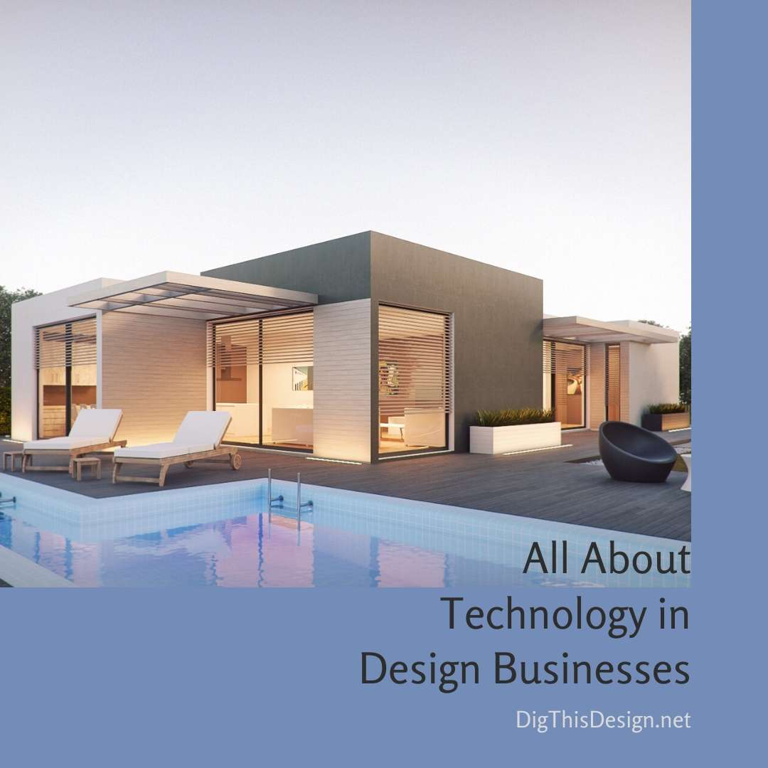 All About Technology in Design Businesses