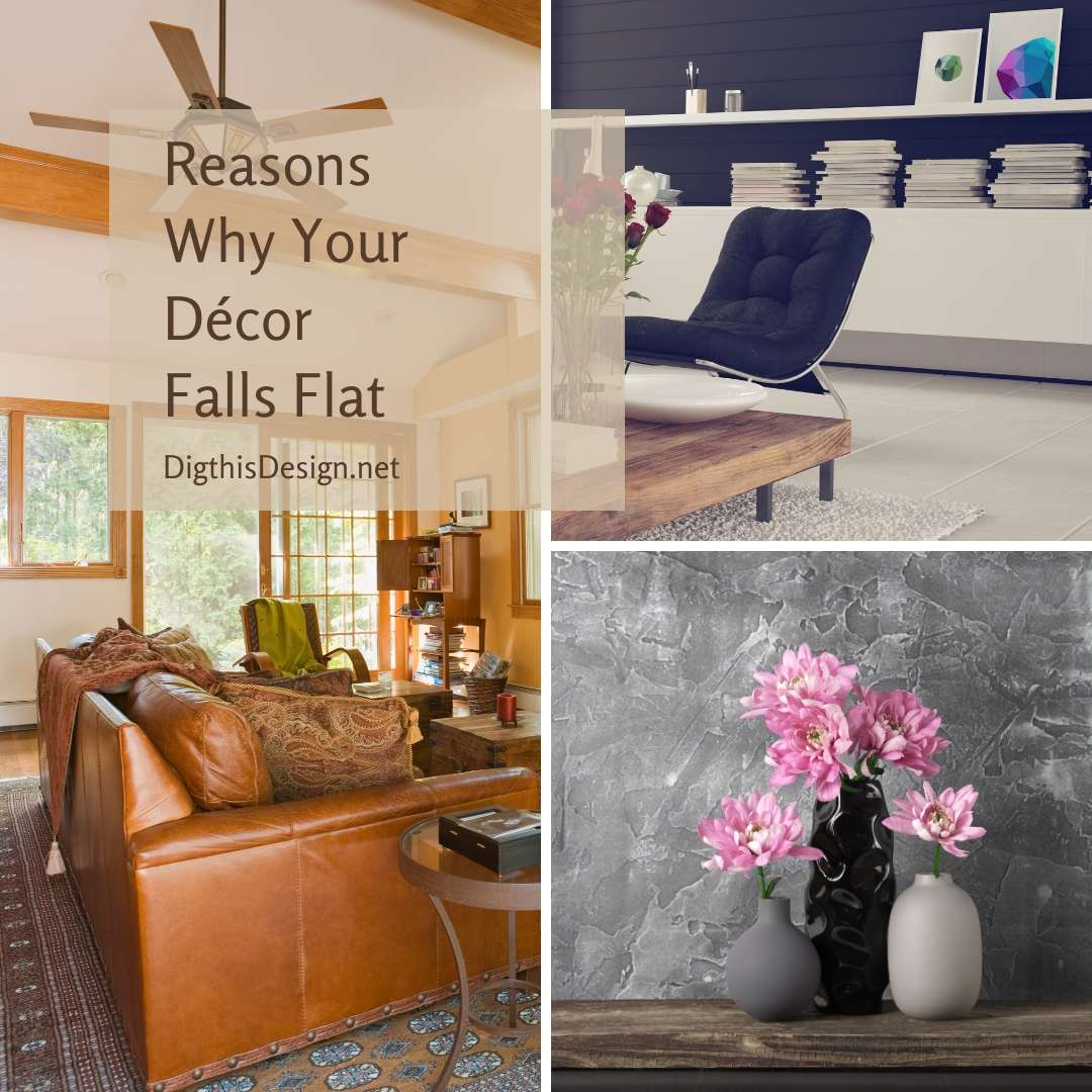 Reasons Why Your Décor Falls Flat