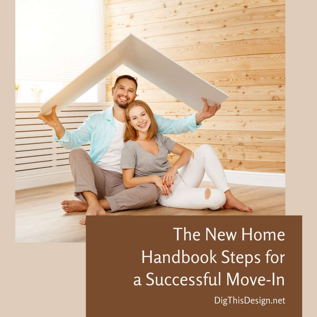 The New Home Handbook Steps for a Successful Move-In