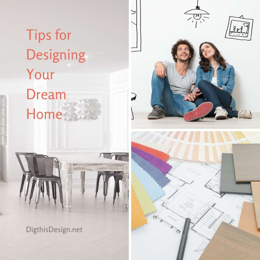 Tips for Designing Your Dream Home