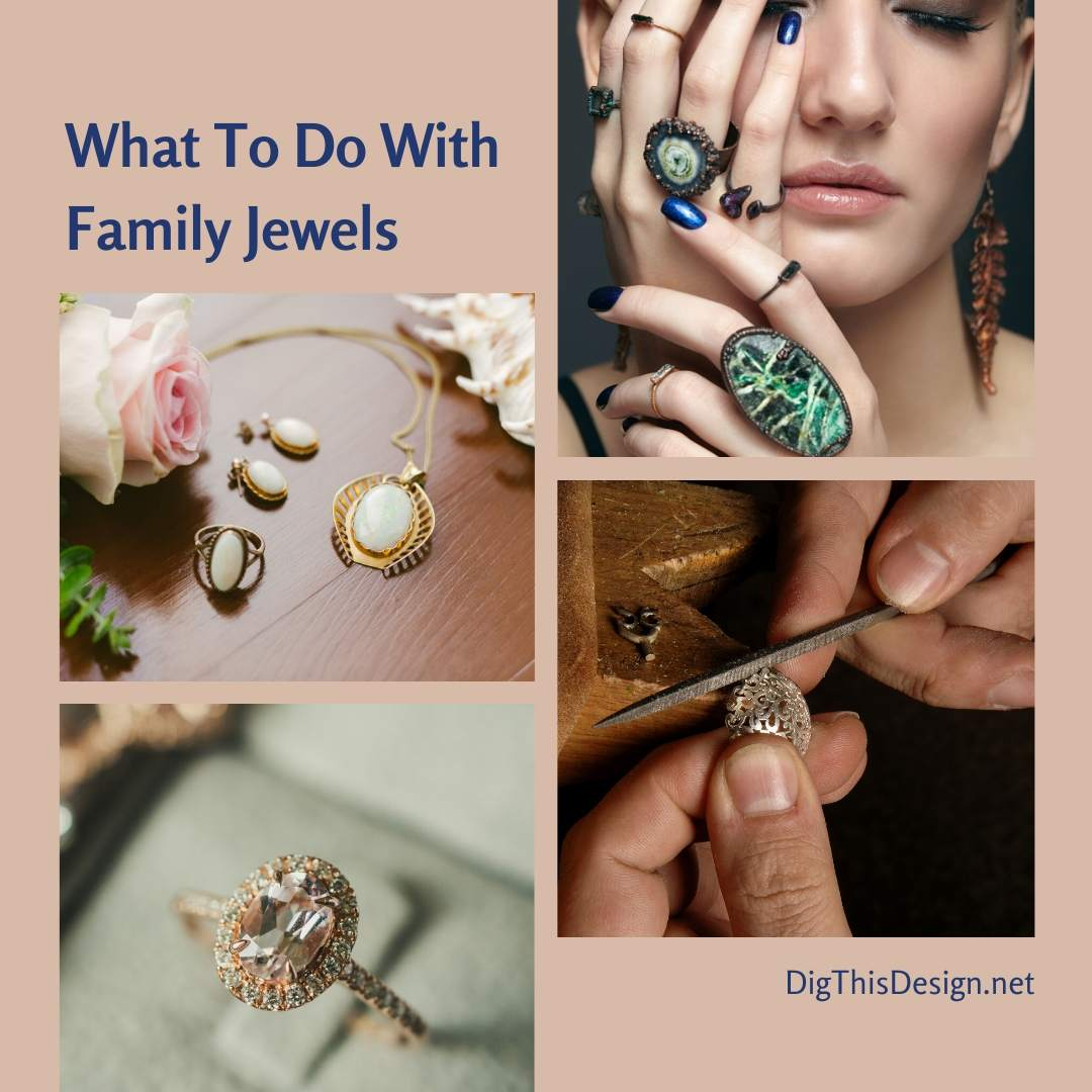 What to do with Family Jewels