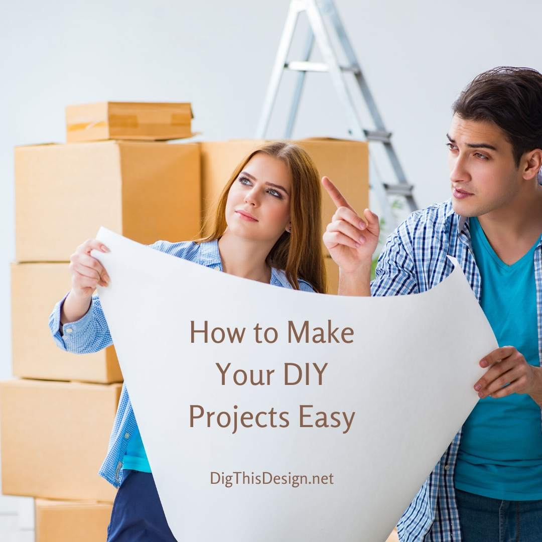 DIY Projects - How to Make Them Easy
