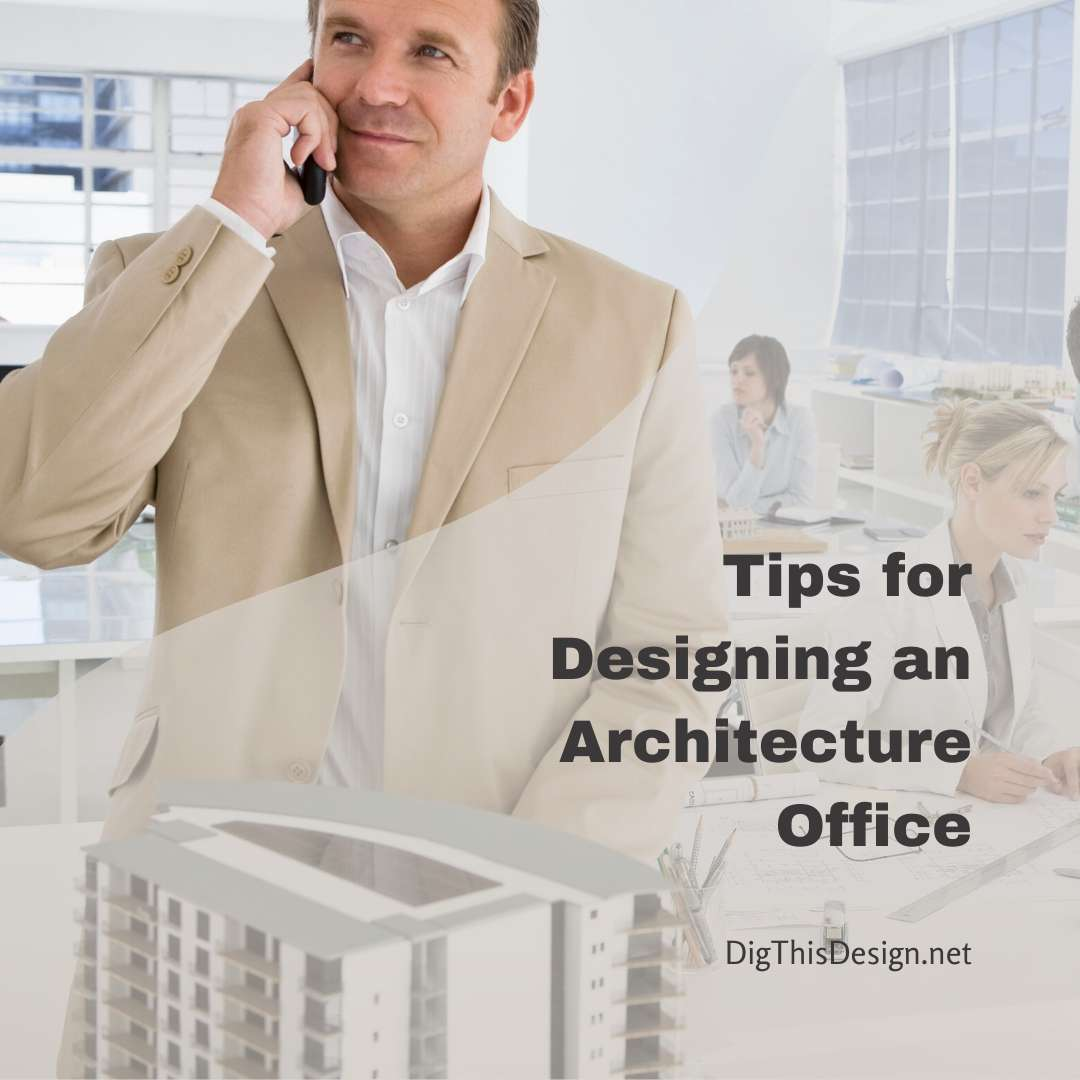 Tips for Designing an Architecture Office
