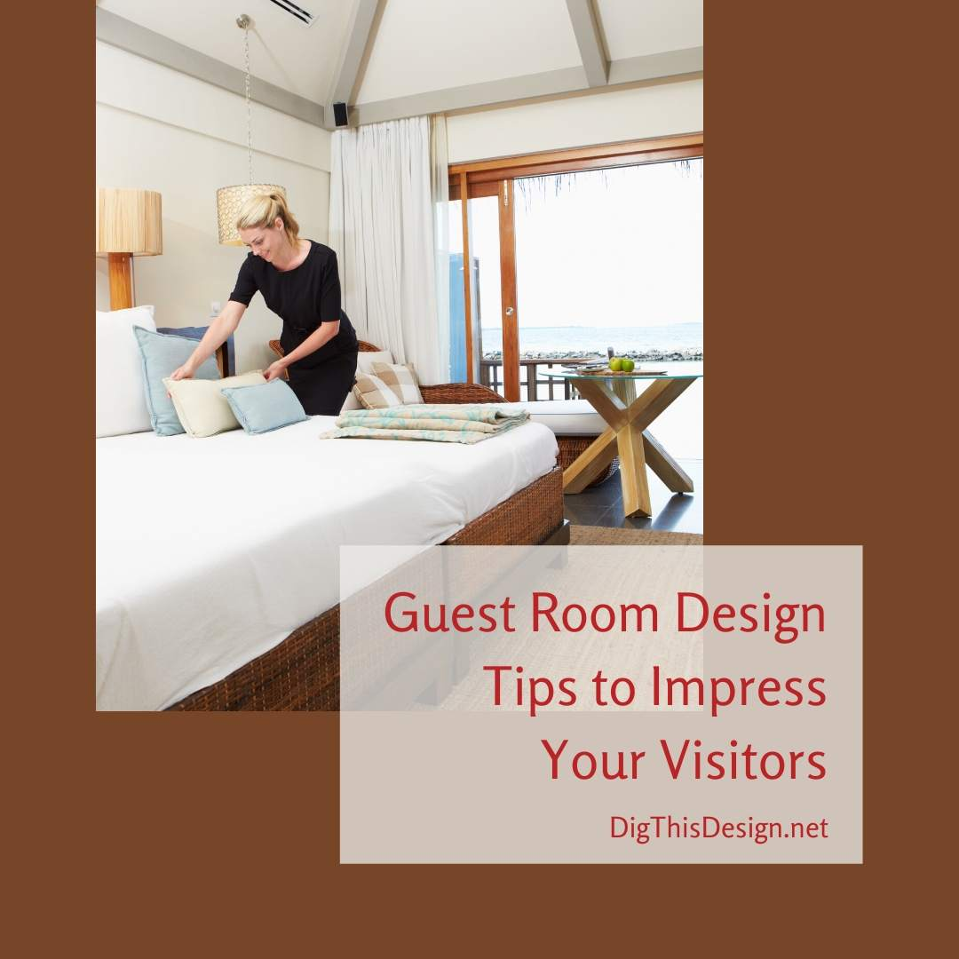 Guest Room Tips to Impress Visitors