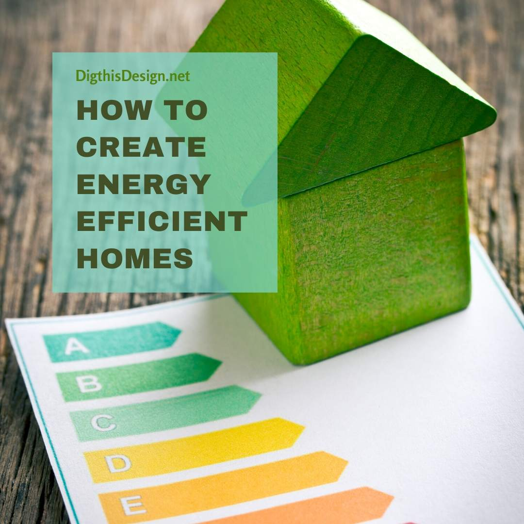 How to Create Energy Efficient Homes