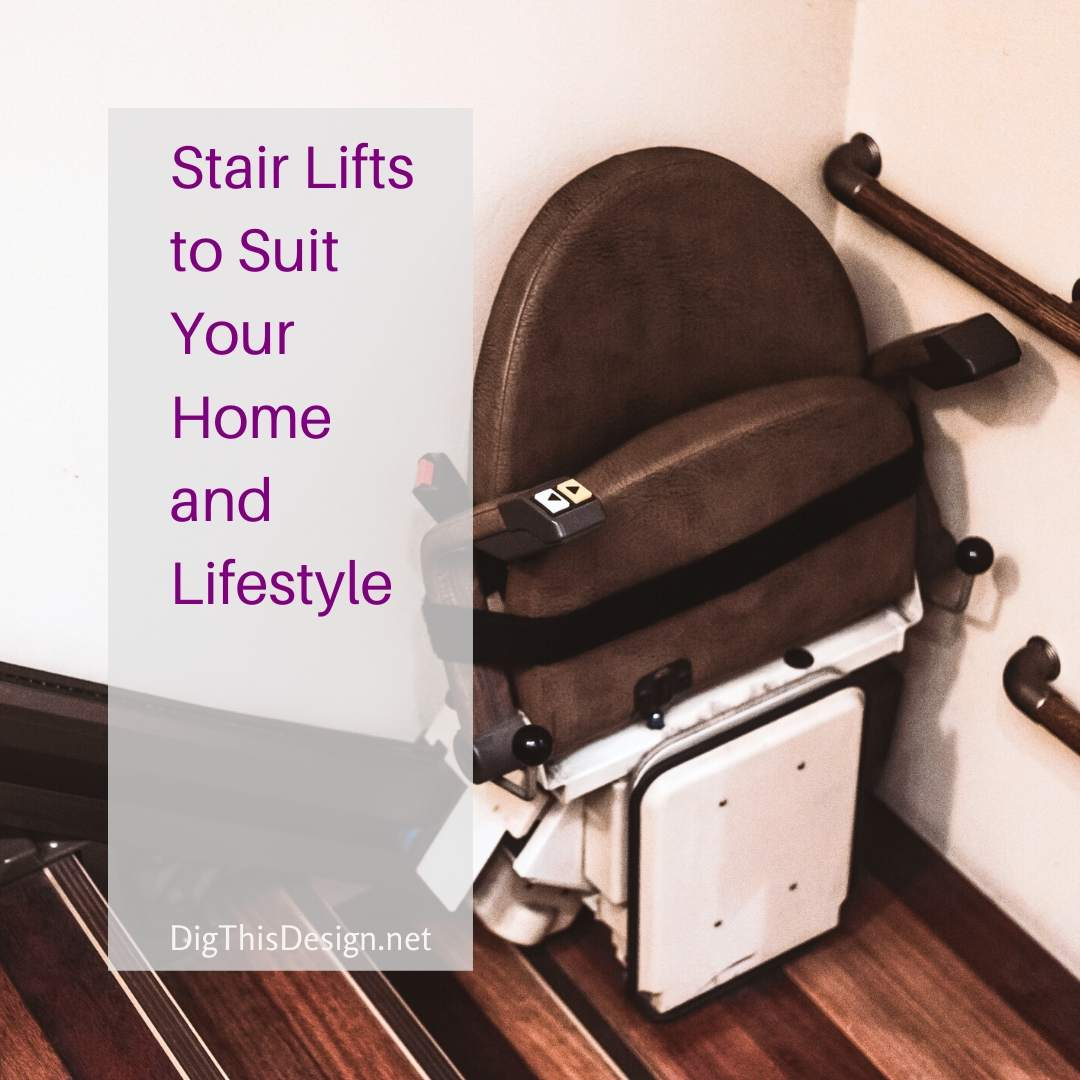 Stair Lifts to Suit Your Home and Lifestyle