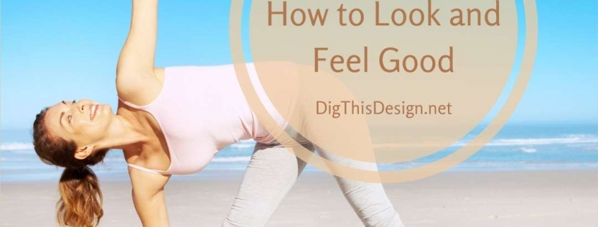 Summer Tips - How to Look and Feel Good