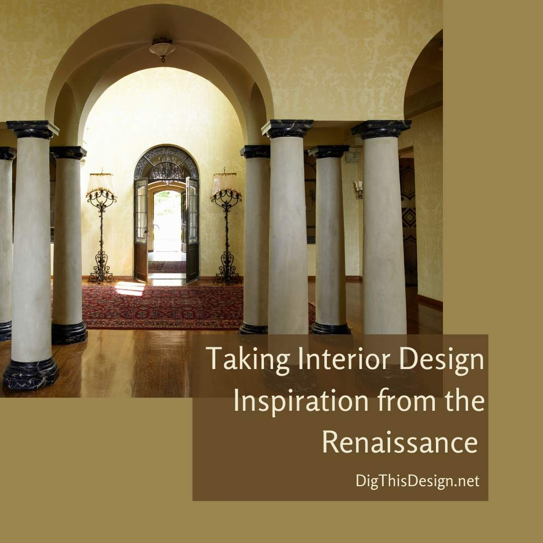 Taking Interior Design Inspiration from the Renaissance