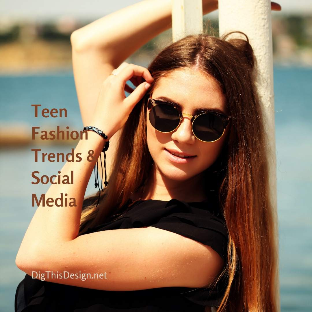 Teen Fashion Trends and Social Media