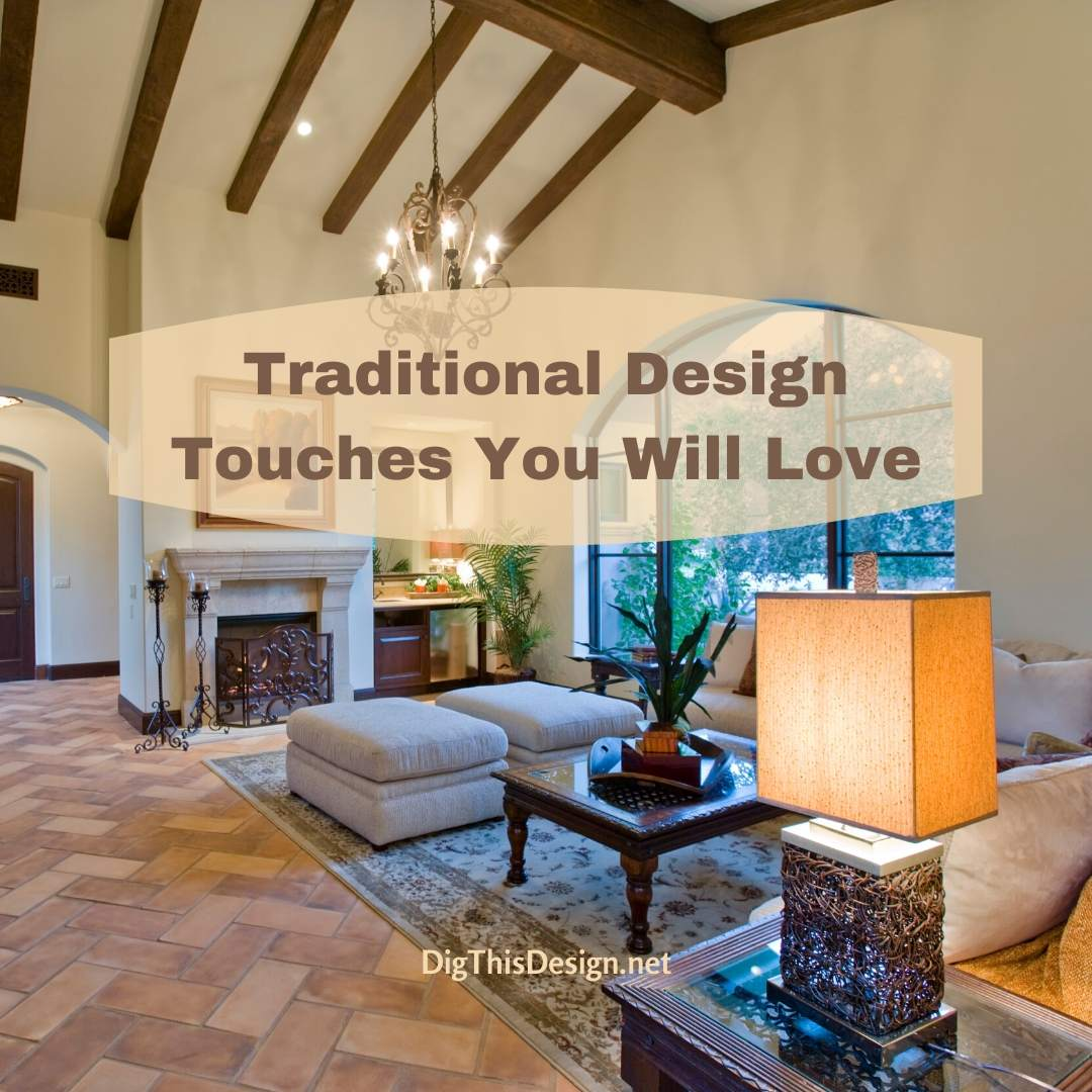 Traditional Design Touches