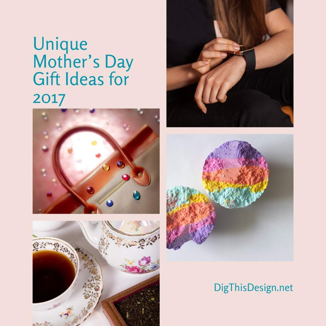 Unique Mother's Day Gift Ideas for 2017