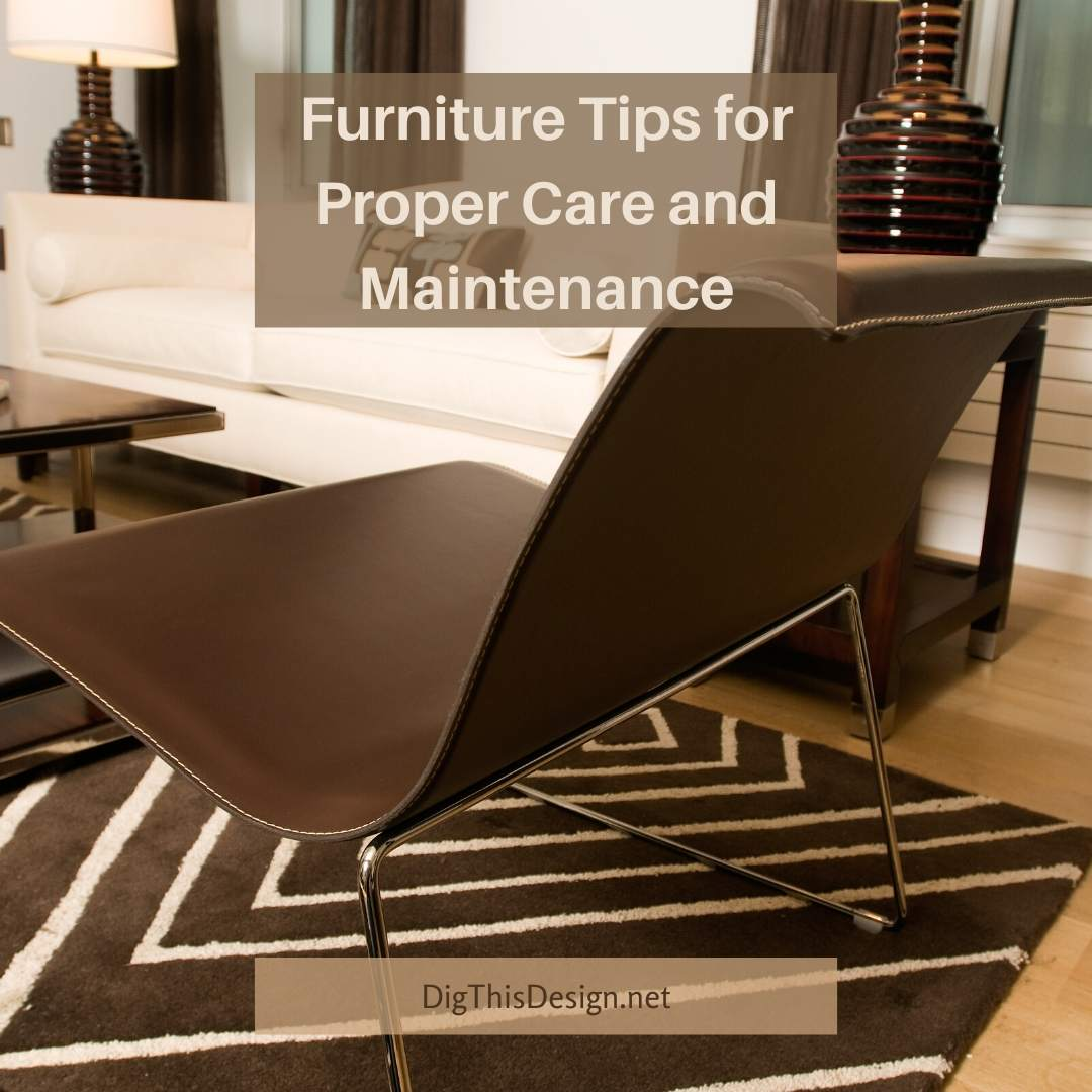 Furniture Tips for Proper Care & Maintenance
