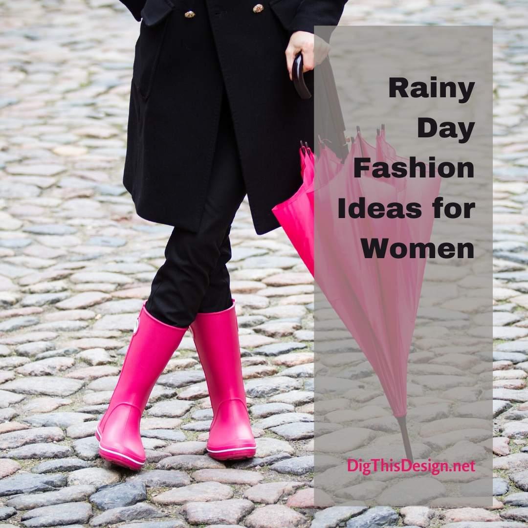 Rainy Day Fashion Ideas for Women