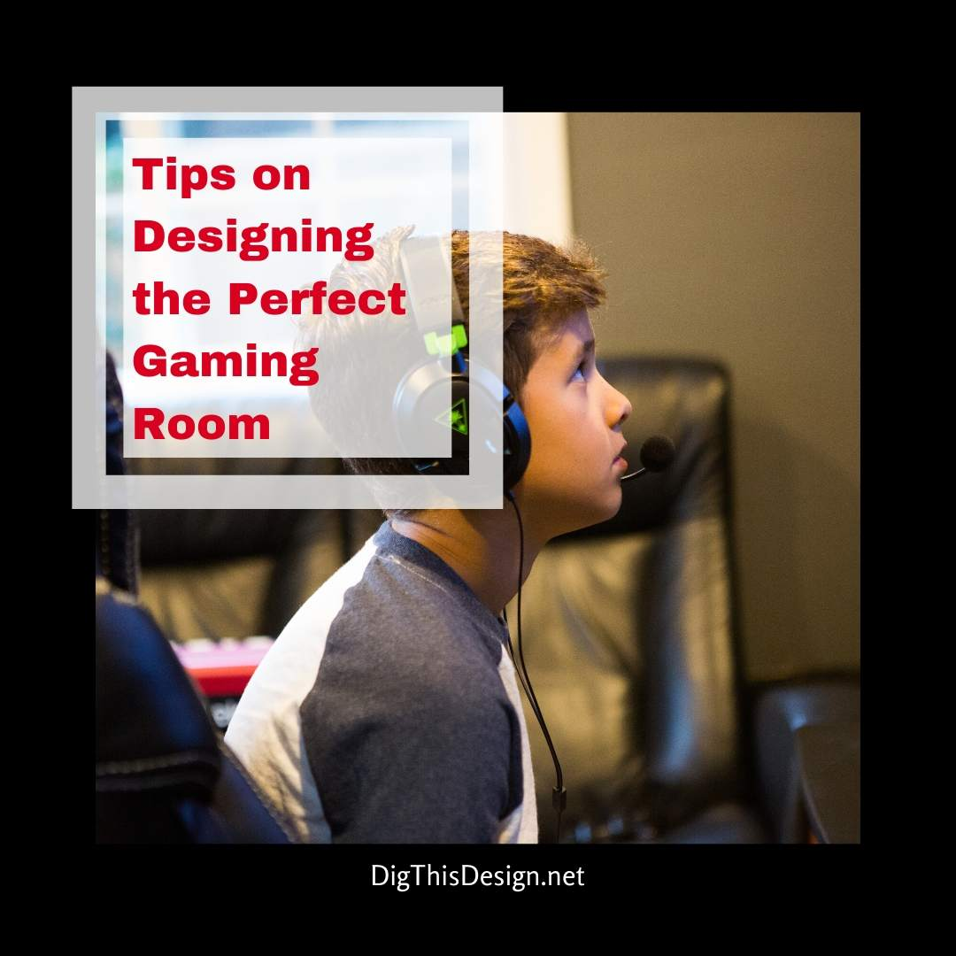 Tips on Designing the Perfect Gaming Room