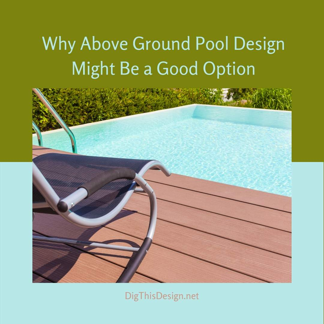 Above Ground Pool Design Might Be a Good Option