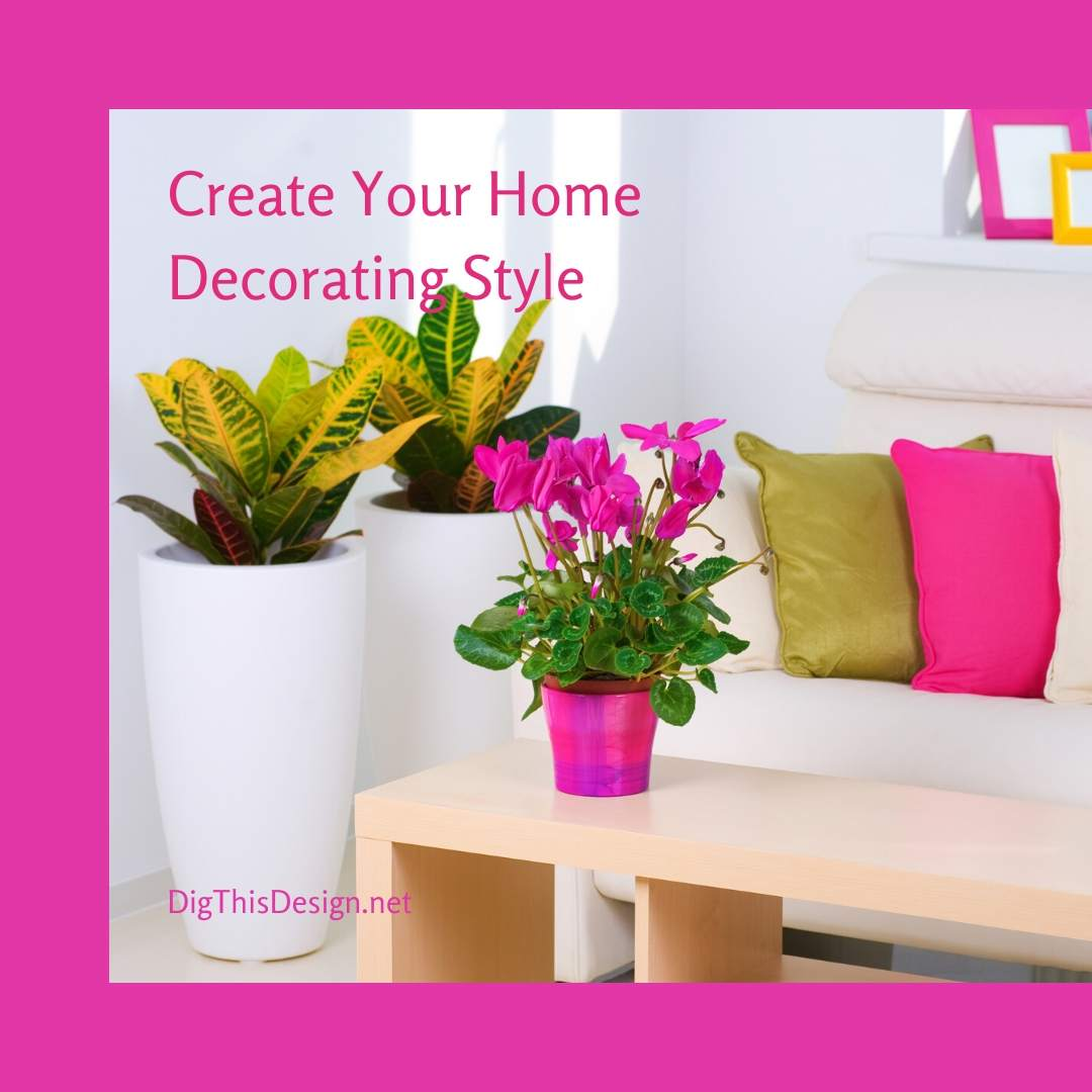 Create Your Home Decorating Style