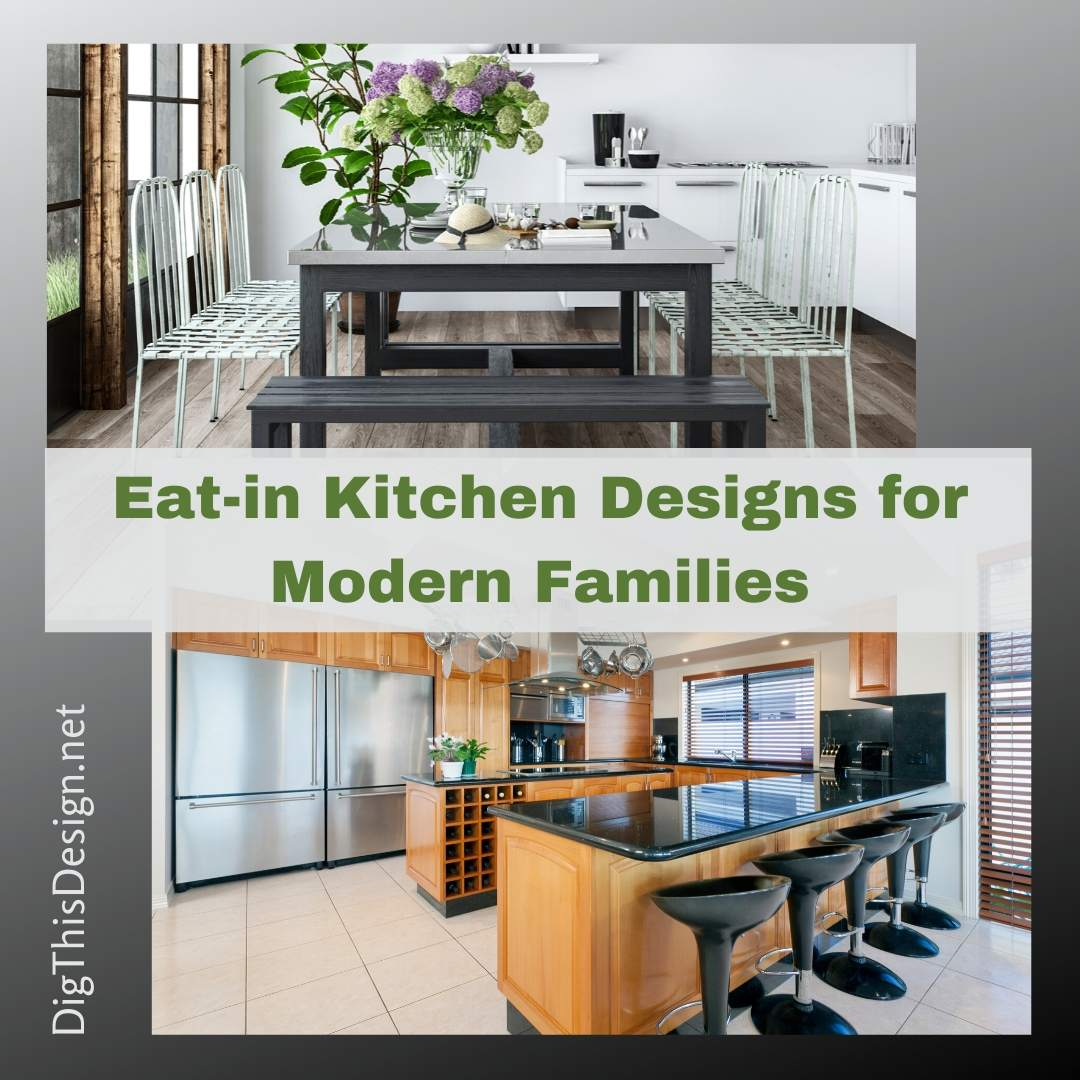 Eat-in Kitchen Designs for Modern Families