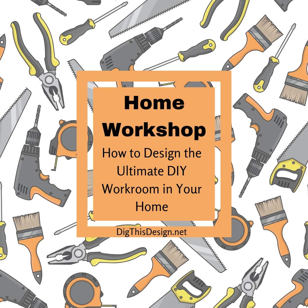 Designing Your Home Workshop