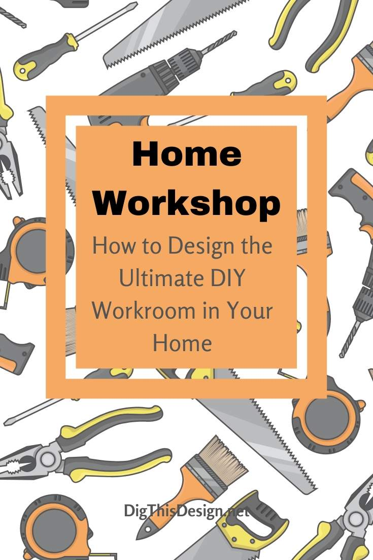 How to Design a Home Workshop