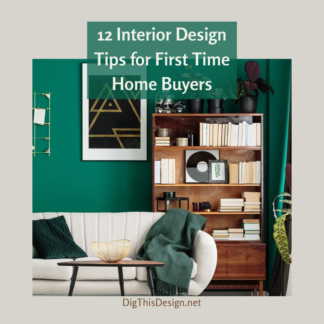 Interior Design Tips for First Time Home Buyers