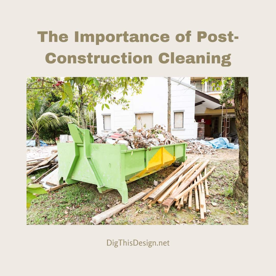 The Importance of Post-Construction Cleaning