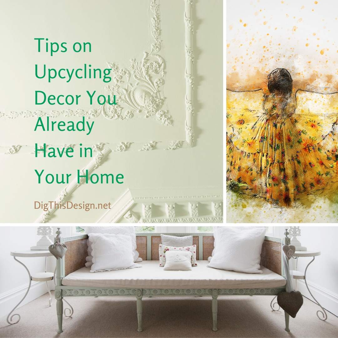 Tips on upcycling decor you already have in your home