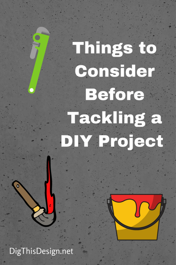 DIY - The pros and cons to tackling a DIY project.