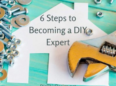 6 Steps to Becoming a DIY Expert