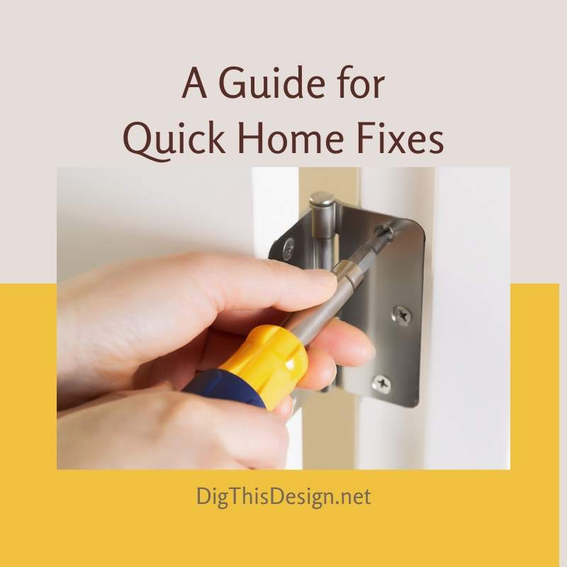 A Guide for Quick Home Fixes