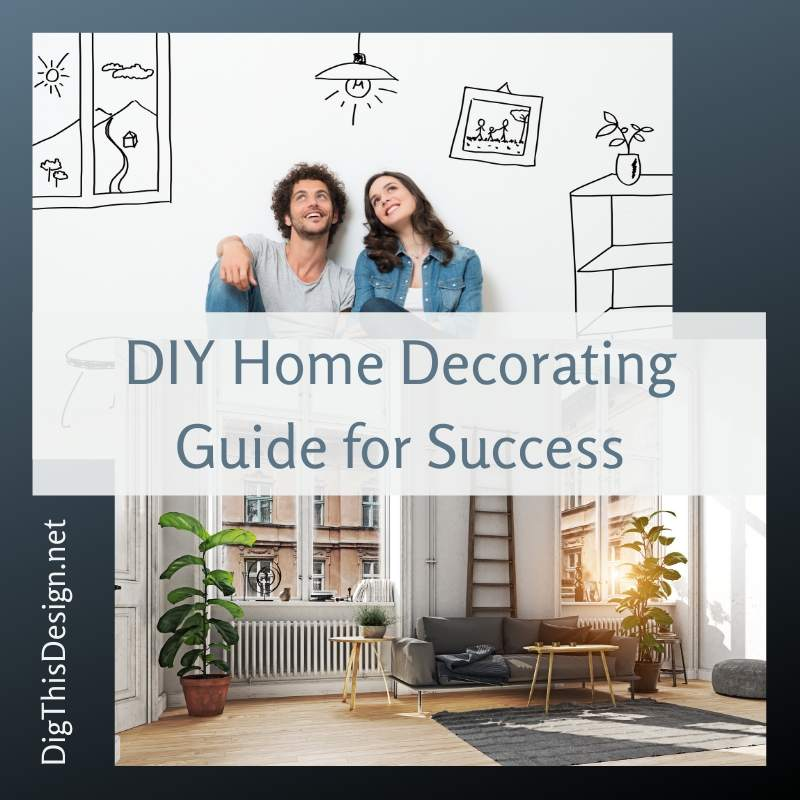 DIY Home Decorating Guide for Success