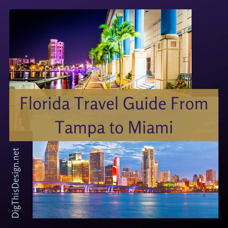 Florida Travel Guide From Tampa to Miami