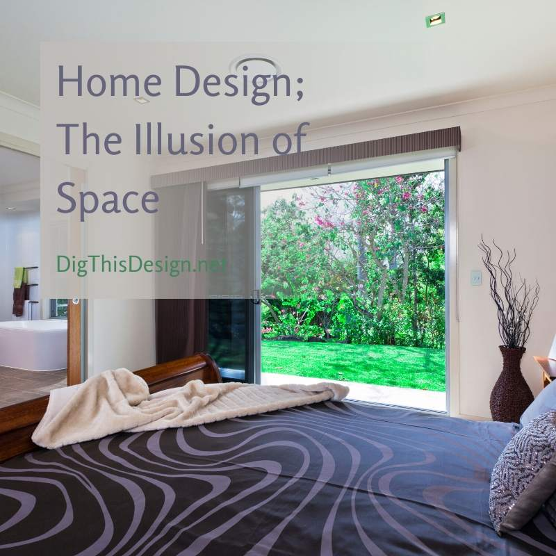 Home Design; The Illusion of Adding Space