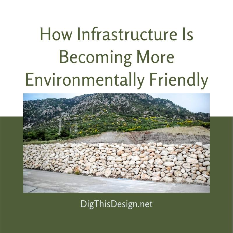 How Infrastructure Is Becoming More Environmentally Friendly