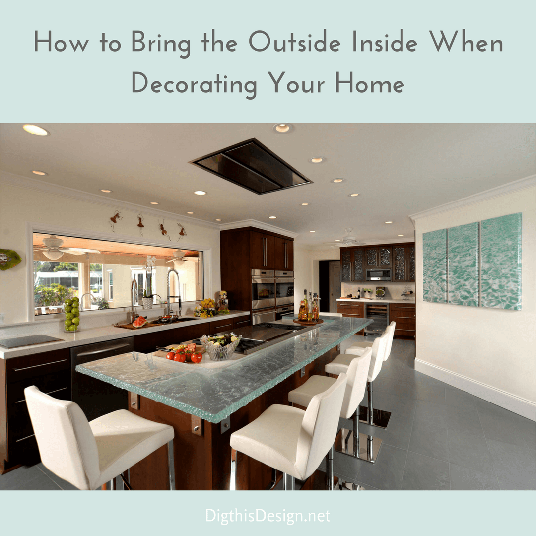 Interior Decorating; How to Bring the Outdoors In - Dig This Design